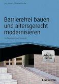 Barrierefrei bauen und altersgerecht modernisieren - inkl. Arbeitshilfen online (eBook, PDF)