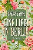 Eine Liebe in Berlin (eBook, ePUB)