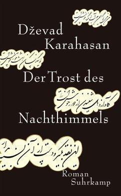Der Trost des Nachthimmels (eBook, ePUB) - Karahasan, Dzevad
