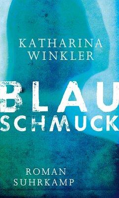 Blauschmuck (eBook, ePUB) - Winkler, Katharina