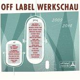 Off Label Werkschau 2009-2014