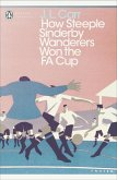 How Steeple Sinderby Wanderers Won the F.A. Cup (eBook, ePUB)