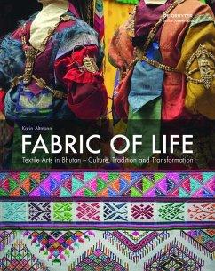 Fabric of Life - Textile Arts in Bhutan (eBook, PDF) - Altmann, Karin
