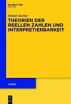 Theorien der reellen Zahlen und Interpretierbarkeit (eBook, PDF) - Alscher, Daniel