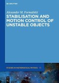 Stabilisation and Motion Control of Unstable Objects (eBook, PDF)