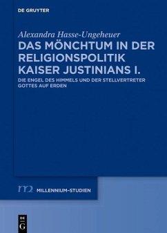 Das Mönchtum in der Religionspolitik Kaiser Justinians I. (eBook, ePUB) - Hasse-Ungeheuer, Alexandra