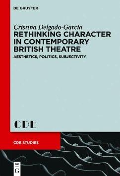 Rethinking Character in Contemporary British Theatre (eBook, PDF) - Delgado-García, Cristina