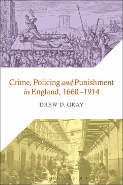 Crime, Policing and Punishment in England, 1660-1914 (eBook, ePUB) - Gray, Drew D.