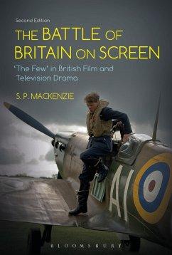The Battle of Britain on Screen (eBook, ePUB) - Mackenzie, S. P.