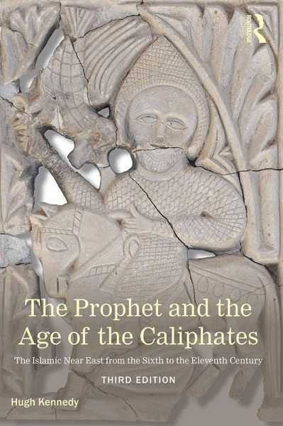 Prophet and the Age of the Caliphates (eBook, PDF)
