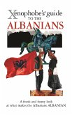 The Xenophobe's Guide to the Albanians (eBook, ePUB)