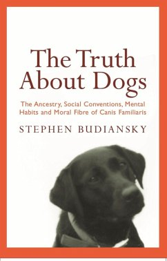 The Truth About Dogs (eBook, ePUB) - Budiansky, Stephen