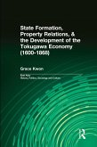State Formation, Property Relations, & the Development of the Tokugawa Economy (1600-1868) (eBook, ePUB)