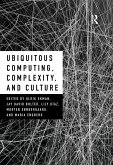 Ubiquitous Computing, Complexity and Culture (eBook, PDF)