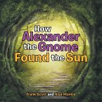 How Alexander the Gnome Found the Sun
