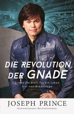 Die Revolution der Gnade (eBook, ePUB) - Prince, Joseph