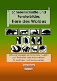 Scherenschnitte und Fensterbilder: Tiere des Waldes