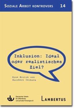 Inklusion: Ideal oder realistisches Ziel? - Cechura, Suitbert