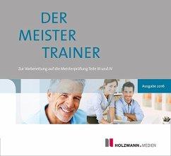 Holzmann Medien, Bad Wörishofen Der MeisterTrainer zur Handwerker-Fibel, 1 CD-ROM / Die Handwerker-Fibel, Ausgabe 2016