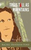 Trees Tall as Mountains (The Journey Mama Writings, #1) (eBook, ePUB)