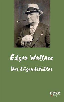Der Lügendetektor (eBook, ePUB) - Wallace, Edgar