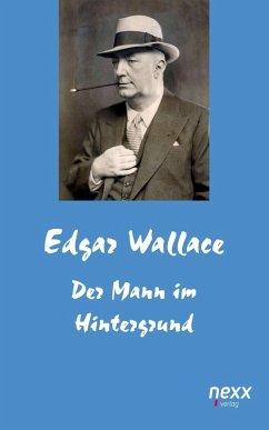 Der Mann im Hintergrund (eBook, ePUB) - Wallace, Edgar