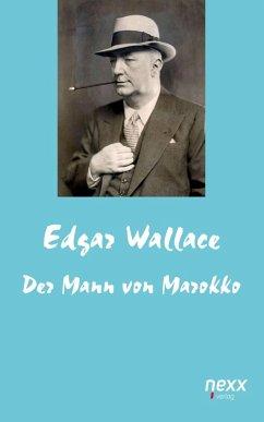 Der Mann von Marokko (eBook, ePUB) - Wallace, Edgar