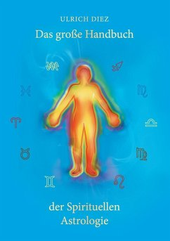 Das große Handbuch der Spirituellen Astrologie (eBook, ePUB) - Diez, Ulrich