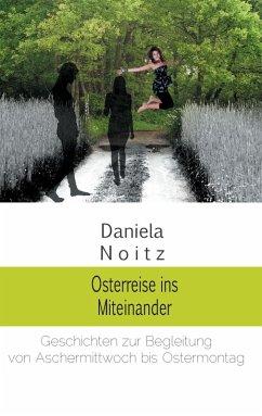 Osterreise ins Miteinander (eBook, ePUB)