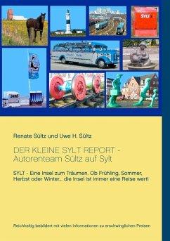 Der kleine Sylt Report (eBook, ePUB) - Sültz, Renate; Sültz, Uwe H.