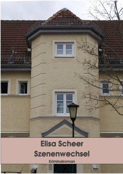 Szenenwechsel (eBook, ePUB) - Scheer, Elisa