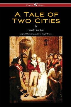 A Tale of Two Cities (Wisehouse Classics - with original Illustrations by Phiz)