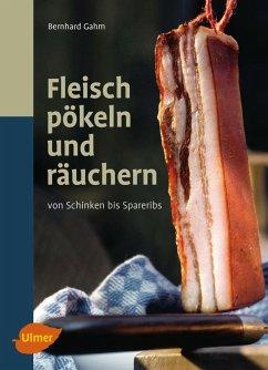 Fleisch pökeln und räuchern (eBook, PDF)