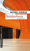 Stückerlweis / Exkommissar Max Raintaler Bd.10 (eBook, PDF)