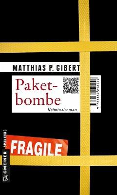 Paketbombe / Kommissar Lenz Bd.15 (eBook, PDF) - Gibert, Matthias P.