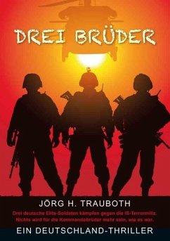 Drei Brüder - Trauboth, Jörg H.