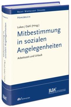 Mitbestimmung in sozialen Angelegenheiten - Lukas, Roland; Dahl, Holger