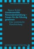Gendersensible Personalentwicklung - Frauen für die Führung gewinnen