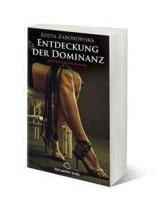Entdeckung der Dominanz   Erotischer SM-Roman - Zaborowska, Edyta