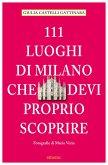 111 Luoghi di Milano che devi proprio scoprire (eBook, ePUB)