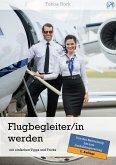 Flugbegleiter / Flugbegleiterin werden - mit einfachen Tipps und Tricks (eBook, ePUB)