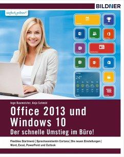 Windows 10 und Office 2013 - der schnelle Umstieg im Büro (eBook, PDF)
