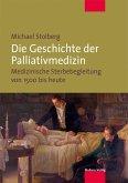Die Geschichte der Palliativmedizin (eBook, PDF)