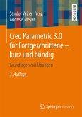 Creo Parametric 3.0 für Fortgeschrittene – kurz und bündig (eBook, PDF)