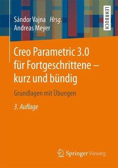 Creo Parametric 3.0 für Fortgeschrittene – kurz und bündig (eBook, PDF) - Meyer, Andreas