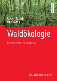 Waldökologie (eBook, PDF) - Bartsch, Norbert; Röhrig, Ernst