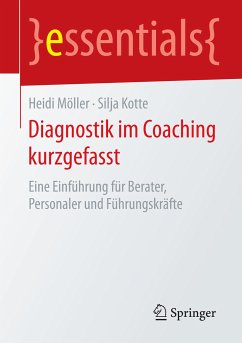 Diagnostik im Coaching kurzgefasst (eBook, PDF) - Kotte, Silja; Möller, Heidi