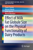 Effect of Milk Fat Globule Size on the Physical Functionality of Dairy Products (eBook, PDF)