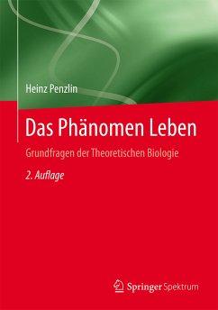 Das Phänomen Leben (eBook, PDF) - Penzlin, Heinz