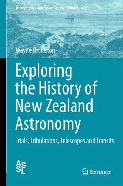 Exploring the History of New Zealand Astronomy (eBook, PDF) - Orchiston, Wayne